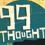"10 best and 10 Worst ideas for Group's ""99 Thoughts"" Series"